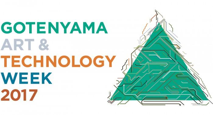 GOTENYAMA  ART & TECHNOLOGY  WEEK 2017